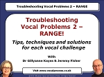 Webinar 17 Troubleshooting Vocal Problems 2 - RANGE