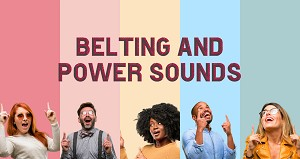 Belting and Power Sounds online Workshop